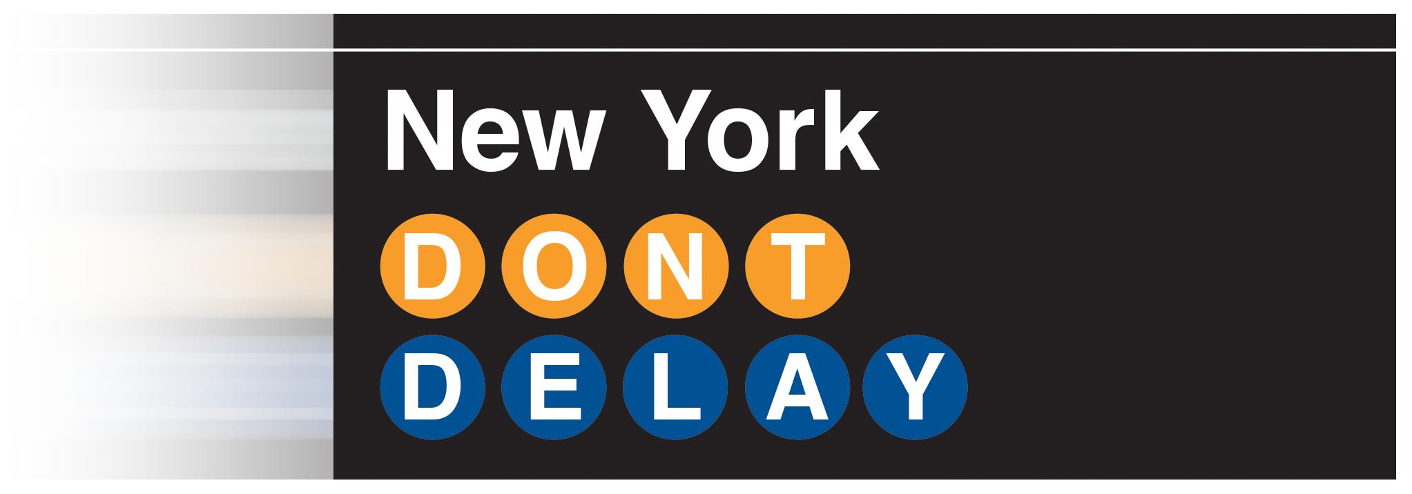 New York Metro sign saying Don't Delay